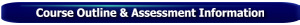 Click on this button to open the Course Outline and Assessment Information